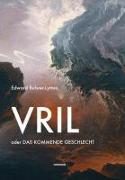 Cover-Bild zu Vril oder Das kommende Geschlecht von Bulwer-Lytton, Edward