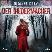 Cover-Bild zu Der Bildermacher - Krimi (Audio Download) von Graf, Susanne