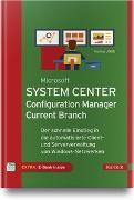 Cover-Bild zu Microsoft System Center Configuration Manager Current Branch von Joos, Thomas