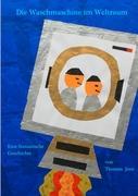 Cover-Bild zu Die Waschmaschine im Weltraum - in Grossformat von Joos, Thomas