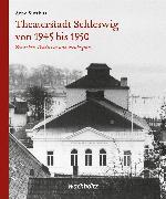 Cover-Bild zu Theaterstadt Schleswig von 1945 bis 1950 (eBook) von Suttkus, Arne