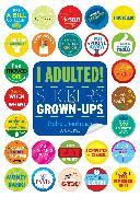 Cover-Bild zu I Adulted! von Pearlman, Robb