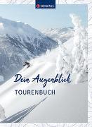 Cover-Bild zu Dein Augenblick Tourenbuch von KOMPASS-Karten GmbH (Hrsg.)