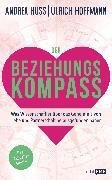 Cover-Bild zu Der Beziehungskompass - Was Wissenschaftler über das Geheimnis von Liebe und Partnerschaft herausgefunden haben (eBook) von Hoffmann, Ulrich