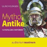 Cover-Bild zu Mythos Antike (Ungekürzt) (Audio Download) von Graser, Ulrich