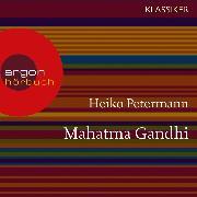Cover-Bild zu Mahatma Gandhi - Ein Leben (Feature) (Audio Download) von Petermann, Heiko