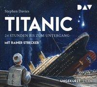 Cover-Bild zu Titanic - 24 Stunden bis zum Untergang