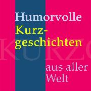 Cover-Bild zu eBook Humorvolle Kurzgeschichten aus aller Welt
