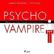 Cover-Bild zu eBook Psychovampire - Über den positiven Umgang mit Energieräubern (Ungekürzt)