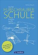 Cover-Bild zu Kleine Hubschrauberschule von Mauch, Helmut