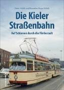 Cover-Bild zu Die Kieler Straßenbahn von Wöhlk, Dieter