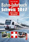 Cover-Bild zu Bahn-Jahrbuch Schweiz 2017 von Tanner, Olivier
