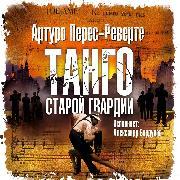 Cover-Bild zu Perez-Reverte, Arturo: Tango staroy gvardii (Audio Download)