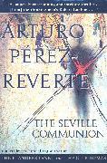 Cover-Bild zu Perez-Reverte, Arturo: The Seville Communion (eBook)