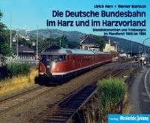 Cover-Bild zu Die Deutsche Bundesbahn im Harz und im Harzvorland von Herz, Ulrich (Hrsg.)