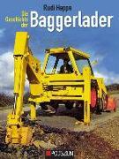 Cover-Bild zu Die Geschichte der Baggerlader von Heppe, Rudi