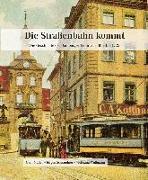 Cover-Bild zu Die Straßenbahn kommt von Wußmann, Wolfgang