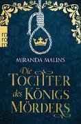 Cover-Bild zu Die Tochter des Königsmörders von Malins, Miranda