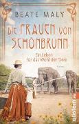 Cover-Bild zu Die Frauen von Schönbrunn von Maly, Beate