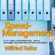 Cover-Bild zu eBook Speed-Management - Die optimale Geschwindigkeit finden - das Leben gelassen und effektiv gestalten (Ungekürzt)