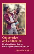 Cover-Bild zu Cooperative and Connected: Helping Children Flourish Without Punishments or Rewards von Solter, Aletha Jauch