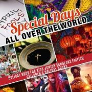 Cover-Bild zu eBook Special Days All Over the World | Holiday Book for Kids Junior Scholars Edition| Children's Holiday Books