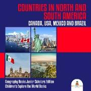 Cover-Bild zu eBook Countries in North and South America : Canada, USA, Mexico and Brazil | Geography Books Junior Scholars Edition | Children's Explore the World Books