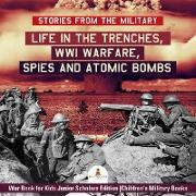 Cover-Bild zu eBook Stories from the Military : Life in the Trenches, WWI Warfare, Spies and Atomic Bombs | War Book for Kids Junior Scholars Edition | Children's Military Books