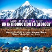 Cover-Bild zu eBook Earth Is One of a Kind! An Introduction to Geology | Geology for Children Junior Scholars Edition | Children's Earth Sciences Books