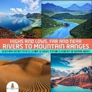 Cover-Bild zu eBook Highs and Lows, Far and Near : Rivers to Mountain Ranges | Geography Books for Kids Junior Scholars Edition | Children's Geography Books