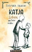 Cover-Bild zu Katja - Leben, und wie weiter (eBook) von Kracht, Stephan