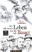 Cover-Bild zu Im nächsten Leben werde ich Bauer (eBook) von Liebfahrt, R. A.