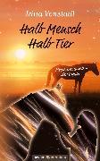 Cover-Bild zu Halb Mensch Halb Tier (eBook) von Vonstadl, Irina