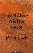 Cover-Bild zu Einzigartig sein (eBook) von Luck, Nicole