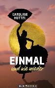 Cover-Bild zu Einmal und nie wieder (eBook) von Huttel, Caroline