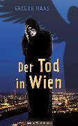 Cover-Bild zu Der Tod in Wien (eBook) von Haas, Gregor