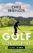 Cover-Bild zu Die Golfgesellschaft (eBook) von Reisinger, Chris