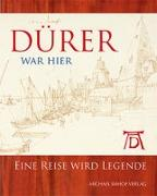 Cover-Bild zu Dürer war hier von Brink, Peter Van Den (Hrsg.)