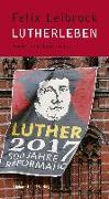 Cover-Bild zu Lutherleben (eBook) von Leibrock, Felix