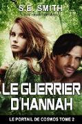 Cover-Bild zu Le Guerrier d'Hannah (Le Portail de Cosmos, #2) (eBook) von Smith, S. E.