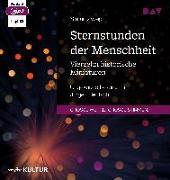 Cover-Bild zu Zweig, Stefan: Sternstunden der Menschheit. Vierzehn historische Miniaturen