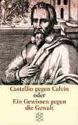 Cover-Bild zu Zweig, Stefan: Castellio gegen Calvin oder Ein Gewissen gegen die Gewalt - Gesammelte Werke in Einzelbänden