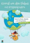 Cover-Bild zu Einmal um den Globus mit Krippenkindern von Danner, Eva