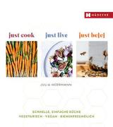 Cover-Bild zu just cook - just live - just be(e) von Herrmann, Julia