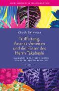 Cover-Bild zu Trüffeltang, Ananas-Ameisen und die Fässer des Herrn Takahashi von Zaltenbach, Claudia
