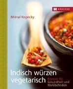 Cover-Bild zu Indisch würzen vegetarisch von Kopecky, Mrinal