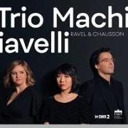 Cover-Bild zu Ravel/Chausson:Trio Machiavelli von Huangci, Claire (Solist)