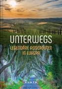 Cover-Bild zu Unterwegs - Legendäre Reiserouten in Europa