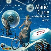 Cover-Bild zu Novelli, Luca: Marie Curie und das Rätsel der Atome (Audio Download)