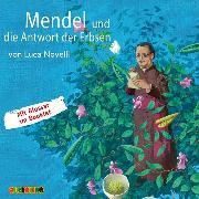 Cover-Bild zu Novelli, Luca: Mendel und die Antwort der Erbsen (Audio Download)